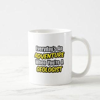 Everyday s An Adventure Geologist Coffee Mugs
