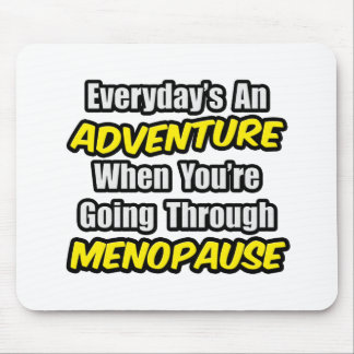 Everyday s An Adventure Menopause Mouse Pads