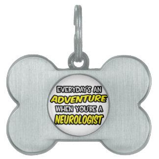 Everyday s An Adventure Neurologist Pet Name Tags