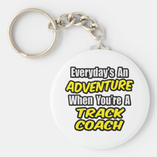 Everyday s An Adventure Track Coach Keychains