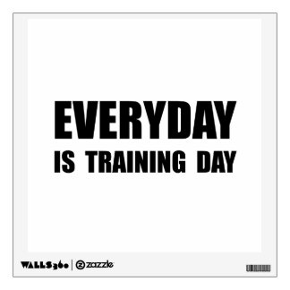 Everyday Training Day Room Decal