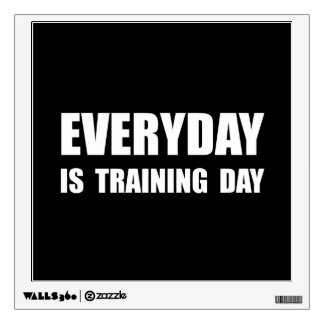 Everyday Training Day Wall Graphic