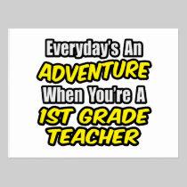 Everyday's An Adventure...1st Grade Teacher Postcard
