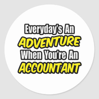 Everyday's An Adventure...Accountant Classic Round Sticker