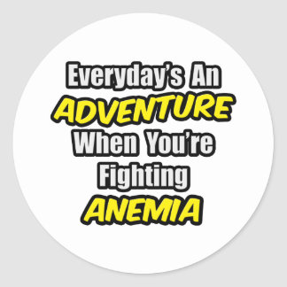 Everyday's An Adventure...Anemia Classic Round Sticker