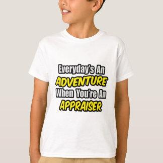 Everyday's An Adventure...Appraiser T-Shirt