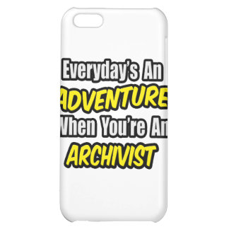 Everyday's An Adventure .. Archivist iPhone 5C Cover