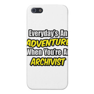 Everyday's An Adventure .. Archivist Cases For iPhone 5
