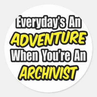 Everyday's An Adventure .. Archivist Round Sticker