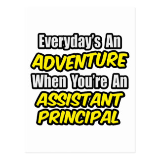 Everyday's An Adventure.. Assistant Principal Postcard