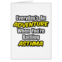 Everyday's An Adventure...Asthma