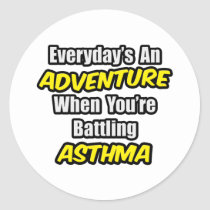 Everyday's An Adventure...Asthma Classic Round Sticker