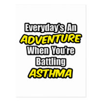 Everyday's An Adventure...Asthma Postcard