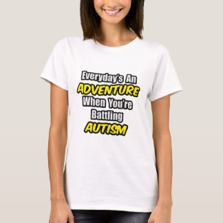 Everyday's An Adventure...Autism T-Shirt