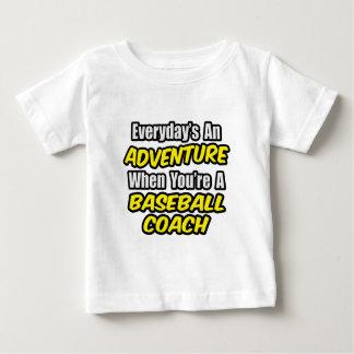 Everyday's An Adventure...Baseball Coach Baby T-Shirt