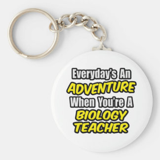 Everyday's An Adventure...Biology Teacher Key Chain