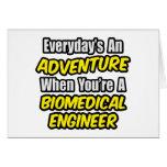 Everyday's An Adventure...Biomedical Engineer Card