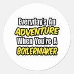 Everyday's An Adventure .. Boilermaker Round Sticker