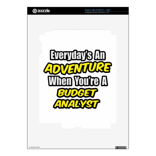 Everyday's An Adventure .. Budget Analyst Skins For iPad 2