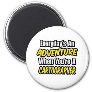 Everyday's An Adventure .. Cartographer 2 Inch Round Magnet