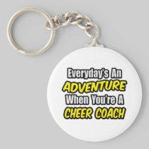 Everyday's An Adventure...Cheer Coach Basic Round Button Keychain