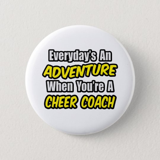 Everyday's An Adventure...Cheer Coach Button