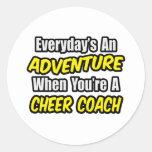 Everyday's An Adventure...Cheer Coach Round Sticker