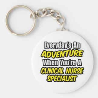 Everyday's An Adventure .. Clinical Nurse Speciali Keychain