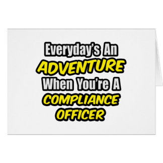 Everyday's An Adventure .. Compliance Officer Card