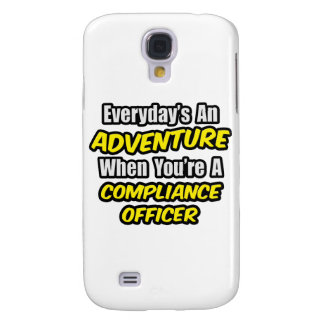 Everyday's An Adventure .. Compliance Officer Galaxy S4 Cover