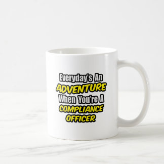 Everyday's An Adventure .. Compliance Officer Classic White Coffee Mug