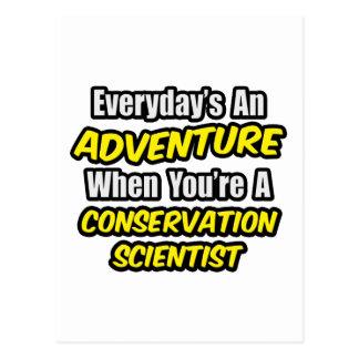 Everyday's An Adventure .. Conservation Scientist Postcard