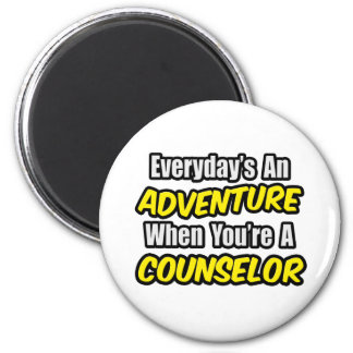 Everyday's An Adventure...Counselor 2 Inch Round Magnet