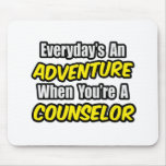 Everyday's An Adventure...Counselor Mouse Pads