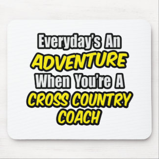 Everyday's An Adventure...Cross Country Coach Mouse Pad