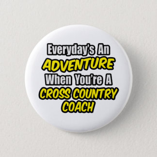 Everyday's An Adventure...Cross Country Coach Pinback Button
