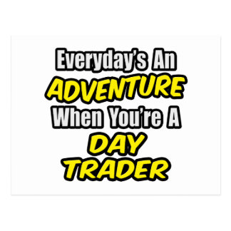 Everyday's An Adventure...Day Trader Postcard