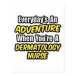 Everyday's An Adventure .. Dermatology Nurse Post Cards