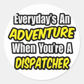Everyday's An Adventure .. Dispatcher Classic Round Sticker