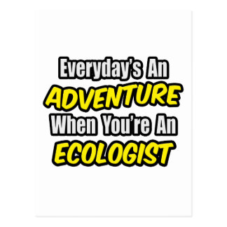 Everyday's An Adventure...Ecologist Postcard