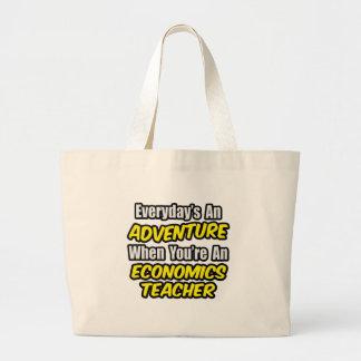 Everyday's An Adventure...Econ Teacher Canvas Bags