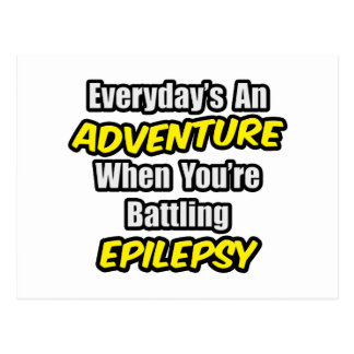 Everyday's An Adventure...Epilepsy Postcard