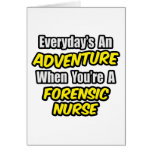 Everyday's An Adventure .. Forensic Nurse Greeting Card