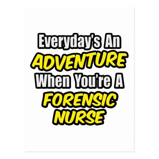 Everyday's An Adventure .. Forensic Nurse Postcard
