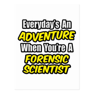Everyday's An Adventure .. Forensic Scientist Postcard
