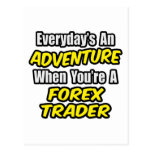 Everyday's An Adventure...Forex Trader Postcards