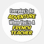 Everyday's An Adventure...French Teacher Sticker