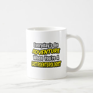 Everyday's An Adventure...Gastroenterologist Coffee Mug