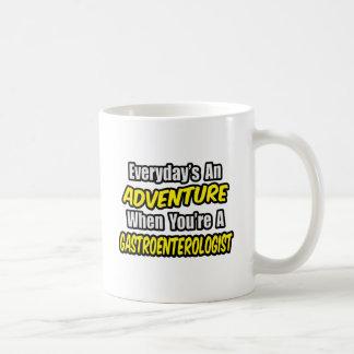 Everyday's An Adventure...Gastroenterologist Mugs