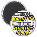 Everyday's An Adventure .. Geriatric Nurse Fridge Magnets